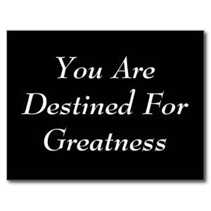 you_are_destined_for_greatness
